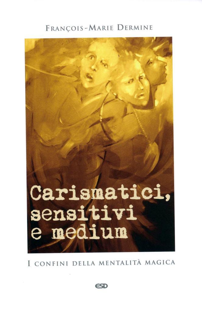 Carismatici sensitivi e medium